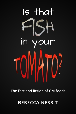 Is that Fish in your Tomato? Rebecca Nesbit's book on genetically-modified foods